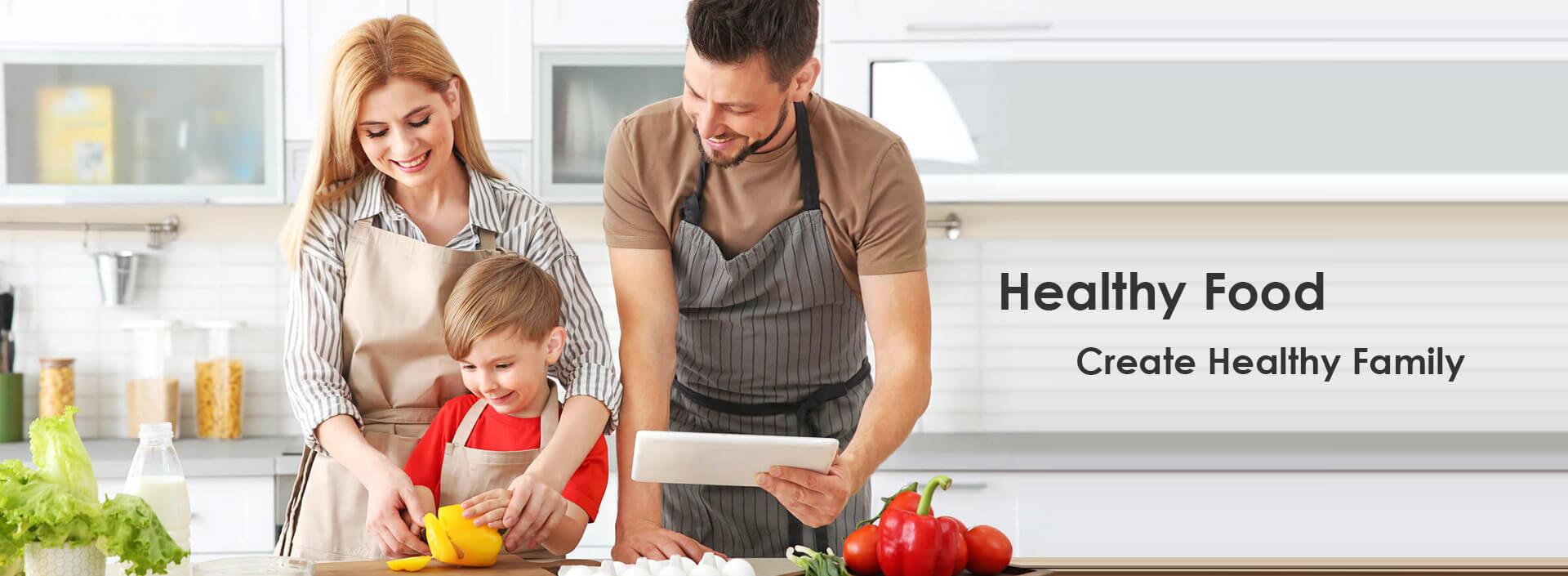 Healthy Food creat healthy family